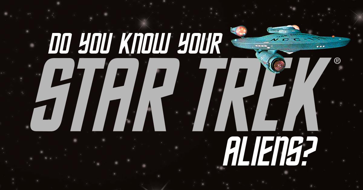Quiz: Do you know your Star Trek aliens?