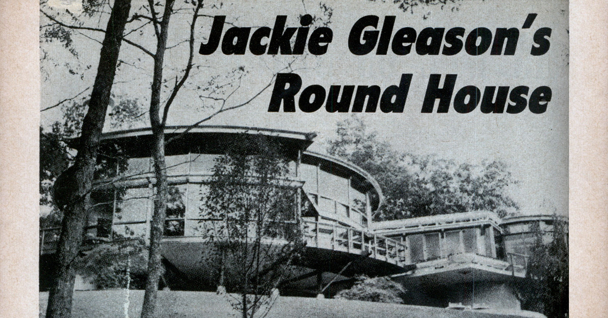 Let S Not Forget Jackie Gleason Built A Home That S