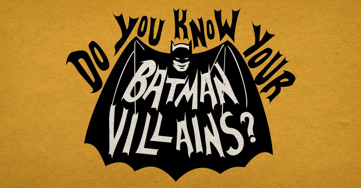 Quiz: Do you know your Batman villains?