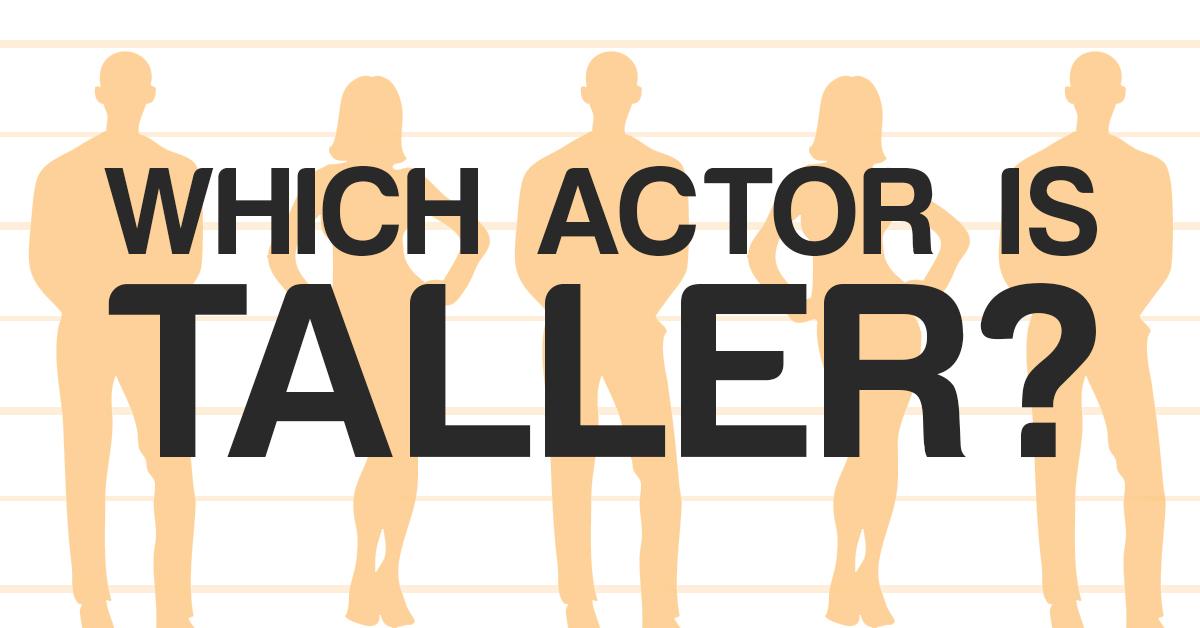 Quiz: Which actor is taller?