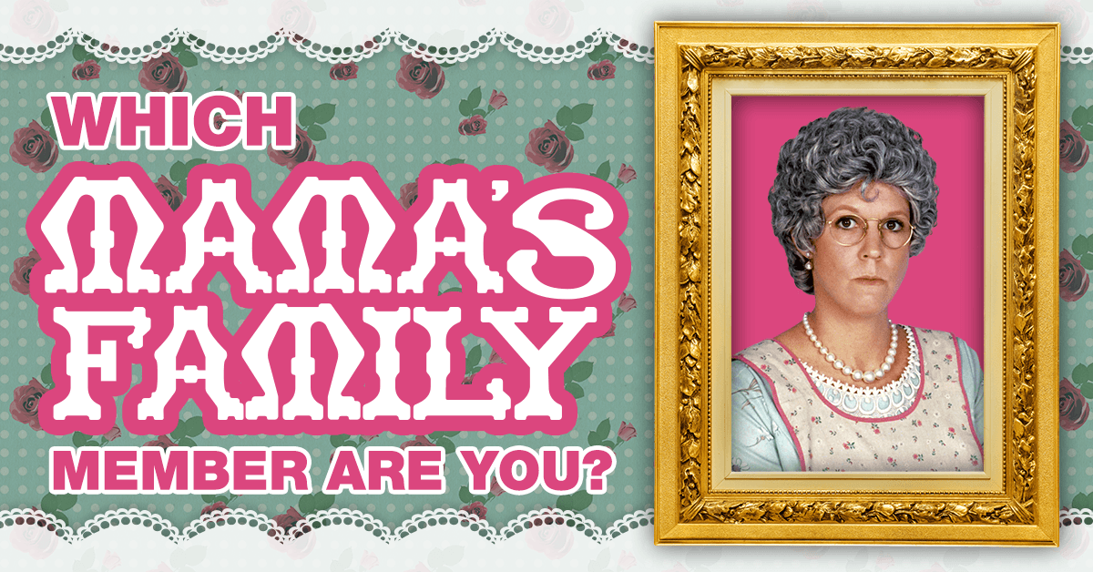 Which Mama's Family member are you?