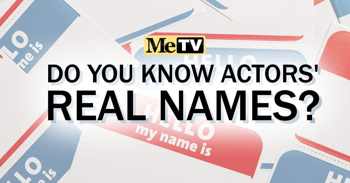 Quiz: Do you know these actors' real names?