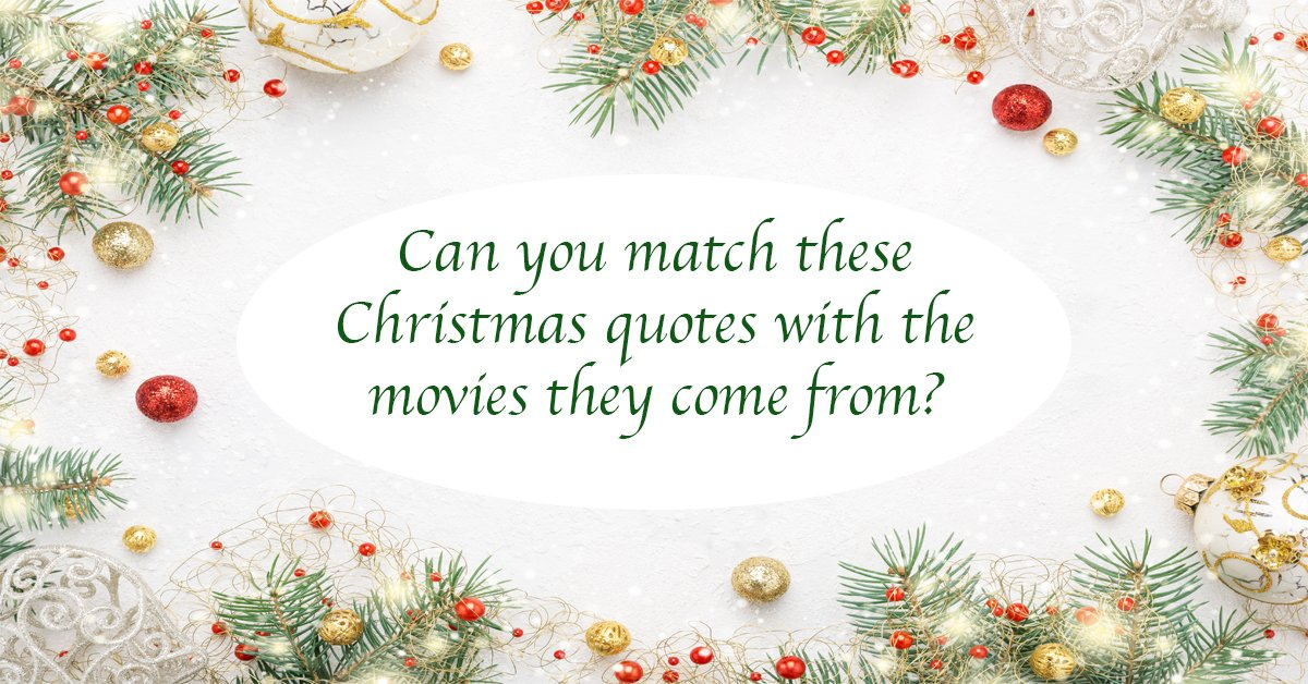 Can you match these Christmas quotes with the movies they ...