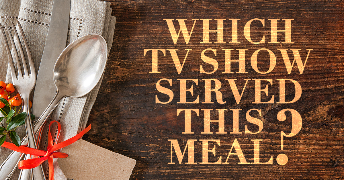 Quiz: Which TV show served this meal?