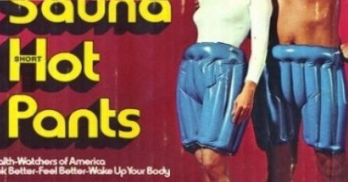 70s Fads wonder sauna hot pants' was the most '70s product to hit the market