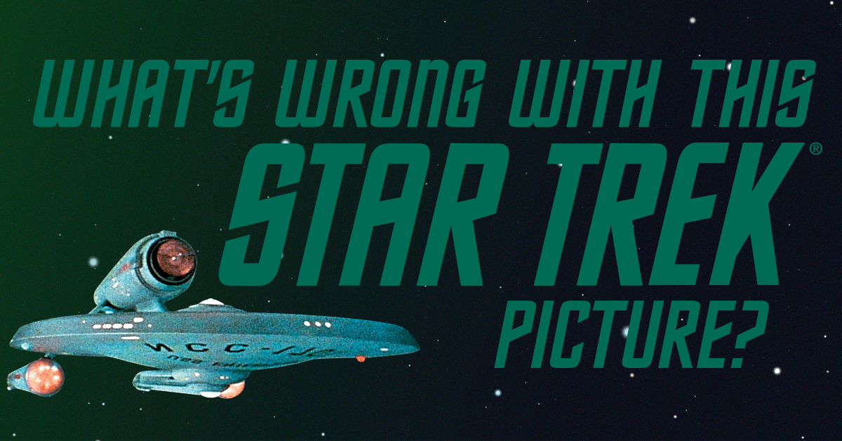 Quiz: What's wrong with this Star Trek picture?