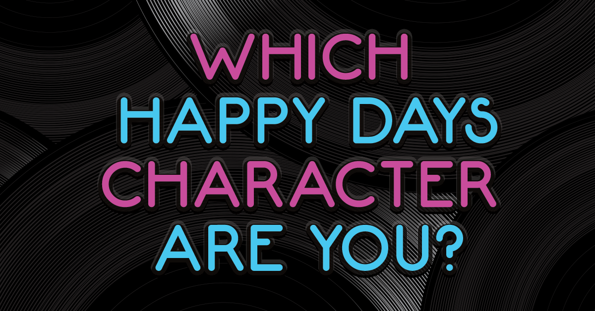 Quiz: Which Happy Days character are you?